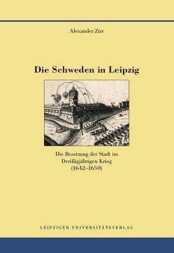 Die Schweden in Leipzig von Zirr,  Alexander