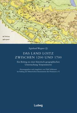 Die schwedische Landesaufnahme von Vorpommern 1692–1709 / Das Land Loitz zwischen 1200 und 1700. von Historische Kommission für Pommern e.V., Schleinert,  Dirk, Wegner,  Eginhard