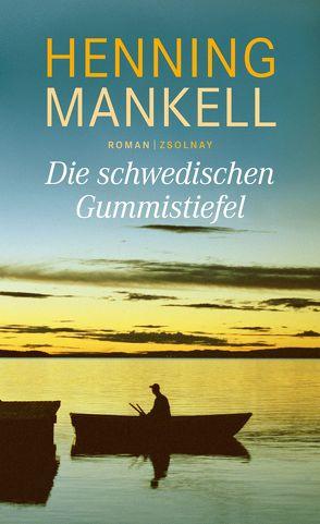 Die schwedischen Gummistiefel von Mankell,  Henning, Reichel,  Verena