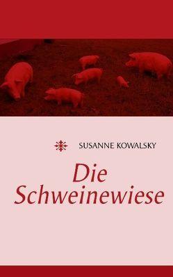Die Schweinewiese von Kowalsky,  Susanne