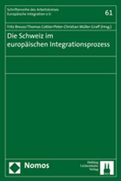 Die Schweiz im europäischen Integrationsprozess von Breuss,  Fritz, Cottier,  Thomas, Müller-Graff,  Peter Christian