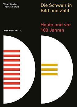 Die Schweiz in Bild und Zahl von Goebel,  Viktor, Schulz,  Thomas