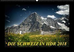 Die Schweiz in HDR 2018CH-Version (Wandkalender 2018 DIN A2 quer) von (Giger Daniel),  DaG