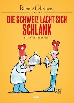 Die Schweiz lacht sich schlank von Hildbrand,  René, Scapa,  Ted