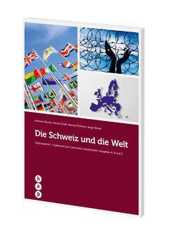 Die Schweiz und die Welt (Neuauflage) von Blumer,  Andreas, Gradl,  Daniel, Ochsner,  Manuel, Welna,  Serge