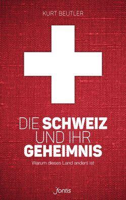 Die Schweiz und ihr Geheimnis von Beutler,  Kurt