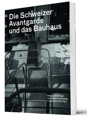 Die Schweizer Avantgarde und das Bauhaus von Grämiger,  Gregory, Heinze-Greenberg,  Ita
