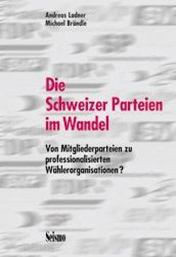 Die Schweizer Parteien im Wandel von Brändle,  Michael, Ladner,  Andreas