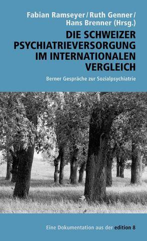 Die Schweizer Psychiatrieversorgung im internationalen Vergleich von Brenner,  Hans, Genner,  Ruth, Ramseyer,  Fabian