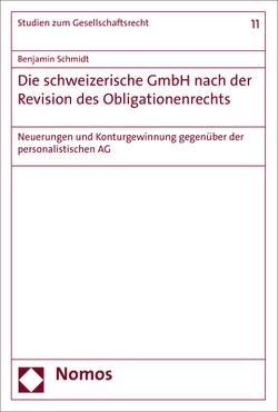 Die schweizerische GmbH nach der Revision des Obligationenrechts von Schmidt,  Benjamin