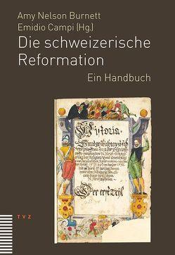 Die schweizerische Reformation von Burnett,  Amy Nelson, Campi,  Emidio, Locher,  Gottfried Wilhelm