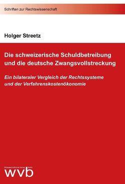 Die schweizerische Schuldbetreibung und die deutsche Zwangsvollstreckung von Streetz,  Holger