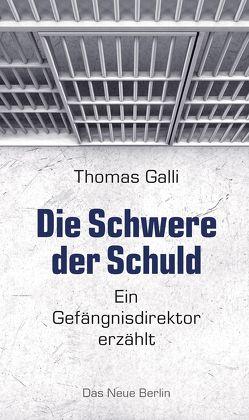 Die Schwere der Schuld von Galli,  Thomas