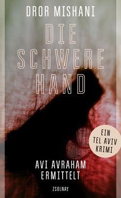Die schwere Hand von Lemke,  Markus, Mishani,  Dror