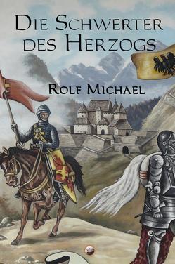 Die Schwerter des Herzogs von Michael,  Rolf