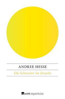 Die Schwester im Jenseits von Hesse,  Andree