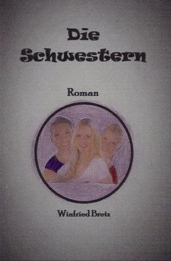 Die Schwestern von Bretz,  Winfried