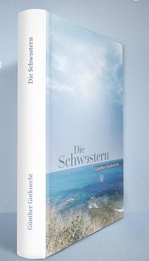 Die Schwestern von Gutknecht,  Günther, Verlag GmbH,  Krapp & Gutknecht
