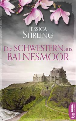 Die Schwestern aus Balnesmoor von Lecaux,  Cécile G., Stirling,  Jessica