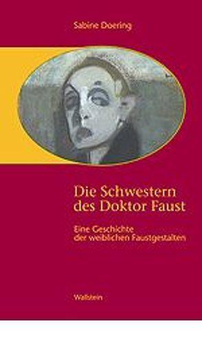Die Schwestern des Doktor Faust von Doering,  Sabine