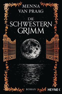 Die Schwestern Grimm von Lindemann,  Anu Katariina, Praag,  Menna van