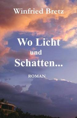 Die Schwestern, Heimat in der Fremde / Wo Licht und Schatten … von Bretz,  Winfried