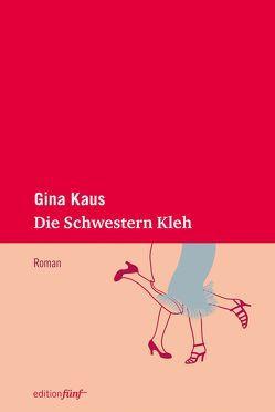 Die Schwestern Kleh von Kaus,  Gina, Ziegler,  Edda