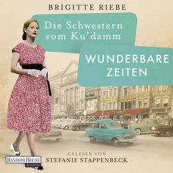 Die Schwestern vom Ku'damm. Wunderbare Zeiten von Riebe,  Brigitte, Stappenbeck,  Stefanie