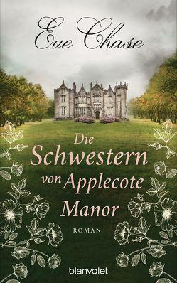 Die Schwestern von Applecote Manor von Chase,  Eve, Müller,  Carolin