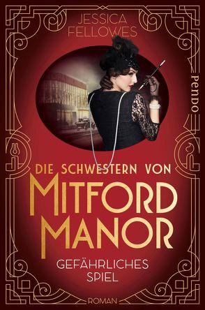 Die Schwestern von Mitford Manor – Gefährliches Spiel von Brandl,  Andrea, Fellowes,  Jessica