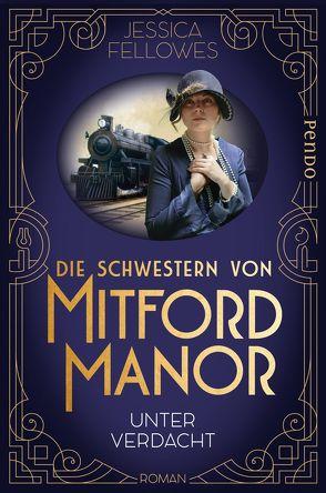 Die Schwestern von Mitford Manor – Unter Verdacht von Brandl,  Andrea, Fellowes,  Jessica