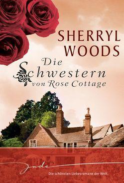 Die Schwestern von Rose Cottage von Moreira,  Renate, Woods,  Sherryl