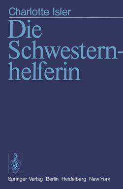 Die Schwesternhelferin von Isler,  C., Kaiser,  G., Kaiser,  M.