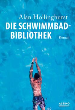 Die Schwimmbad-Bibliothek von Hollinghurst,  Alan, Schönfeld,  Eike