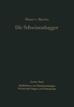 Die Schwimmbagger von Blaum,  Max R., Marnitz,  F.v.