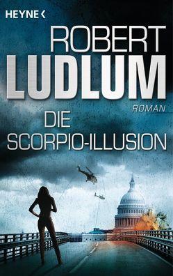 Die Scorpio-Illusion von Ludlum,  Robert, Wellmann,  Hans-Heinrich