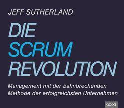 Die Scrum-Revolution von Pappenberger,  Sebastian, Sutherland,  Jeff