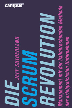 Die Scrum-Revolution von Haas,  Jan W., Sutherland,  Jeff