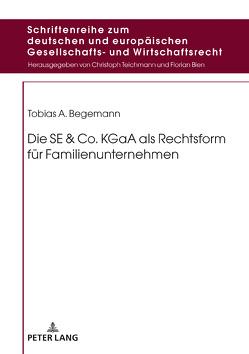 Die SE & Co. KGaA als Rechtsform für Familienunternehmen von Begemann,  Tobias