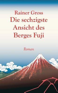 Die sechzigste Ansicht des Berges Fuji von Gross,  Rainer