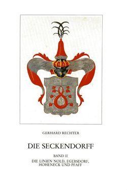 Die Seckendorff. Band 2 von Rechter,  Gerhard