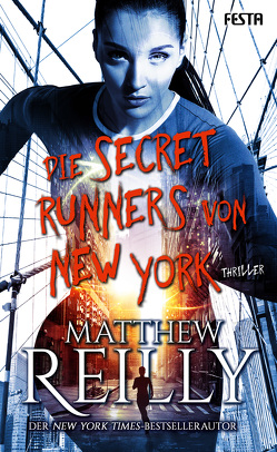Die Secret Runners von New York von Reilly,  Matthew