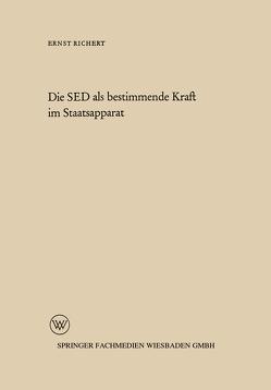 Die SED als bestimmende Kraft im Staatsapparat von Richert,  Ernst