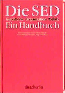 Die SED. Geschichte – Organisation – Politik von Herbst,  Andreas, Stephan,  Gerd R, Winkler,  Jürgen
