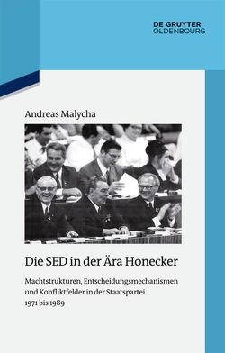Die SED in der Ära Honecker von Malycha,  Andreas