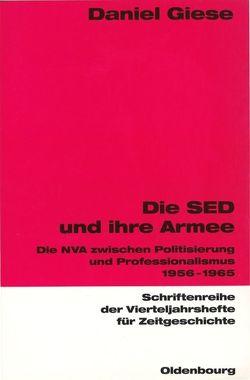 Die SED und ihre Armee von Giese,  Daniel