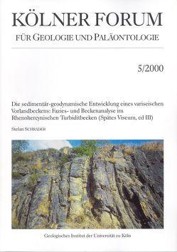 Die sedimentär-geodynamische Entwicklung eines variscischen Vorlandbeckens: Fazies- und Beckenanalyse im Rhenohercynischen Turbiditbecken (Spätes Viseum, cd III) von Schrader,  Stefan