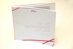 Die See revolutioniert das Land von Huck,  Stephan,  Dr.