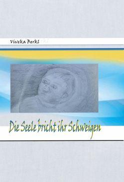 Die Seele bricht ihr Schweigen von Berkl,  Viveka