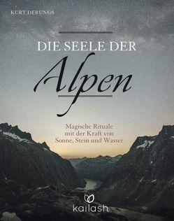 Die Seele der Alpen von Derungs,  Kurt